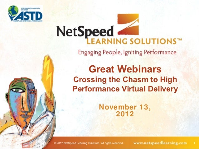 Great Webinars              Crossing the Chasm to High              Performance Virtual Delivery                          ...