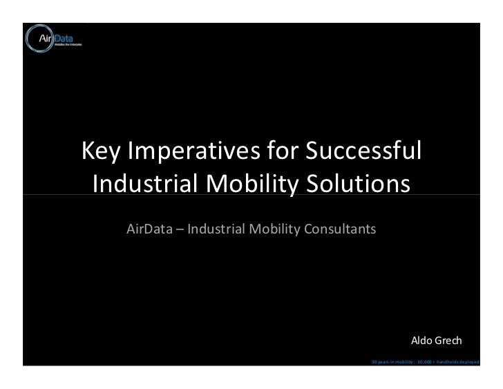 Key Imperatives for Successful Industrial Mobility Solutions    AirData – Industrial Mobility Consultants                 ...