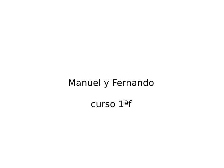 Manuel y Fernando curso 1ªf