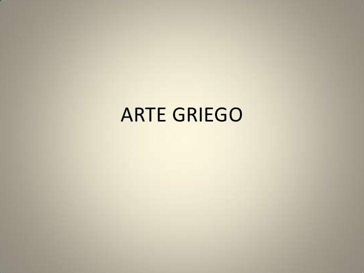 ARTE GRIEGO<br />