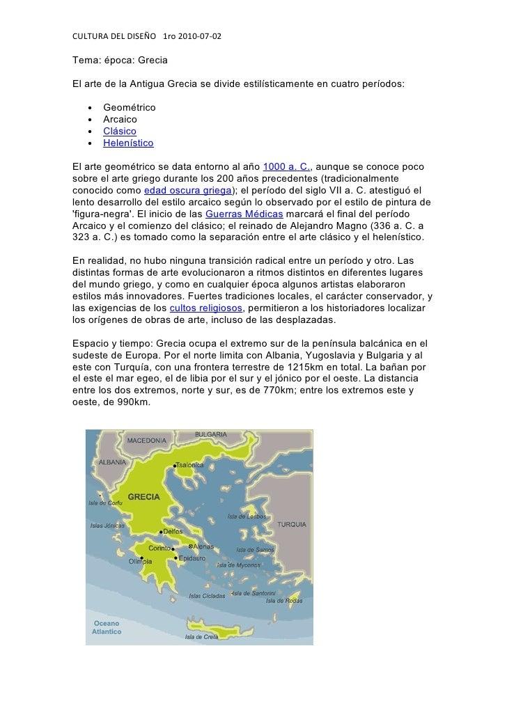 CULTURA DEL DISEÑO 1ro 2010-07-02  Tema: época: Grecia  El arte de la Antigua Grecia se divide estilísticamente en cuatro ...