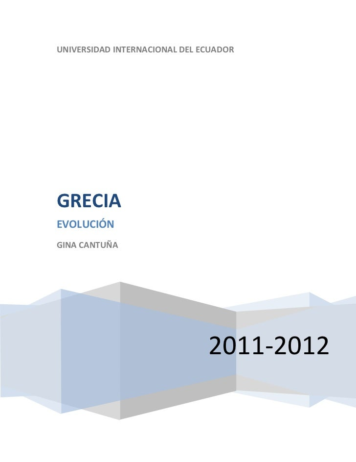 UNIVERSIDAD INTERNACIONAL DEL ECUADORGRECIAEVOLUCIÓNGINA CANTUÑA                               2011-2012