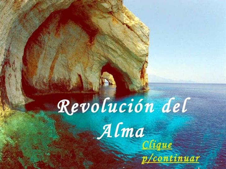 Revolución del Alma Clique p/continuar