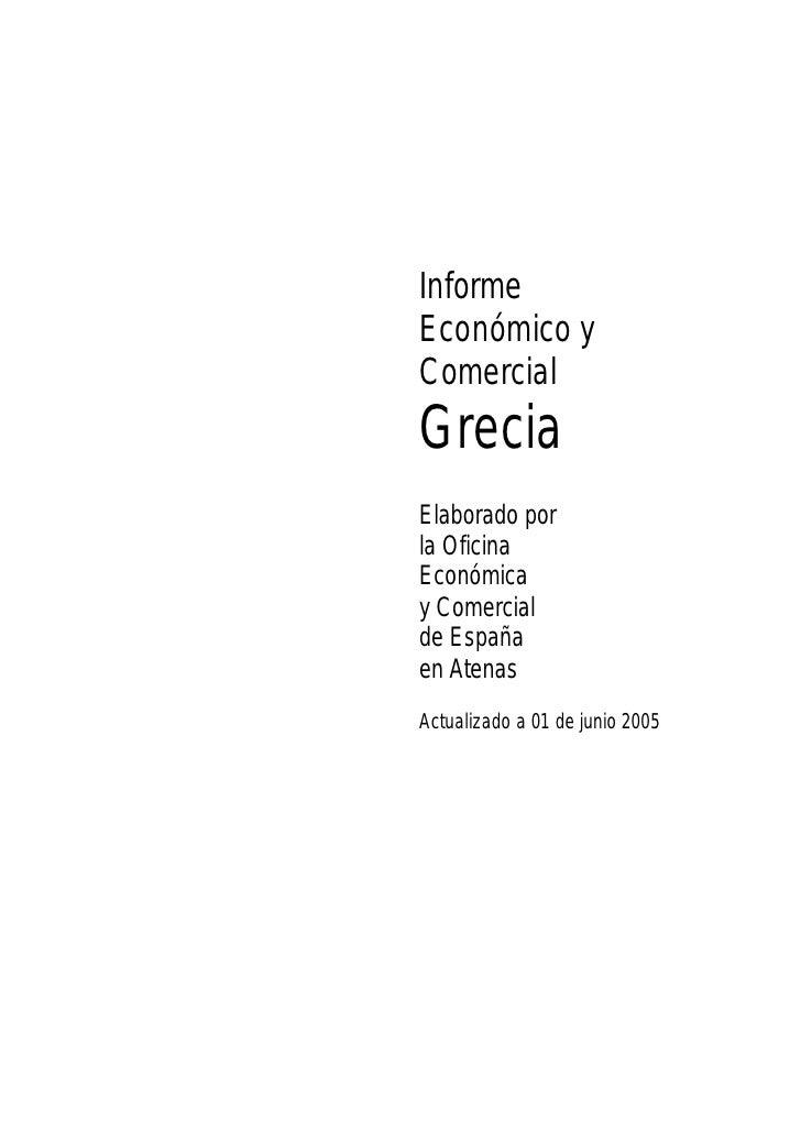 InformeEconómico yComercialGreciaElaborado porla OficinaEconómicay Comercialde Españaen AtenasActualizado a 01 de junio 2005