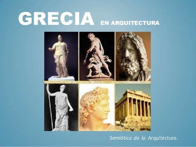 GRECIA  EN ARQUITECTURA  Semiótica de la Arquitectura.