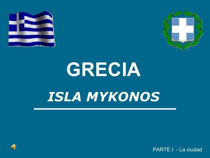 GRECIA ISLA MYKONOS PARTE I  - La ciudad