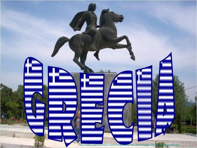 http://www.authorstream.com/Presentation/sandamichaela-1628217-grecia-salonic/