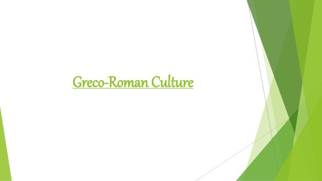 greco roman culture essay The religious systems of ancient greeks and romans religion essay christianity gradually became the greco-roman culture the roman culture.
