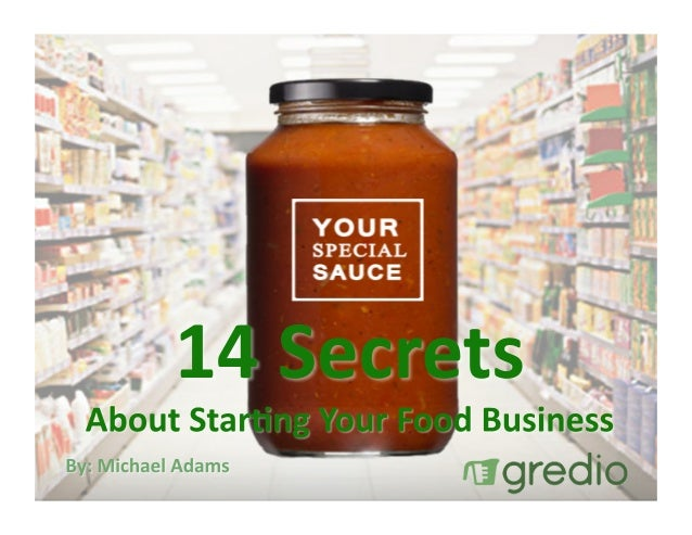 14 Secrets About Starting Your Food Business