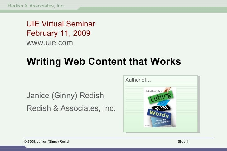 UIE Virtual Seminar February 11, 2009 www.uie.com <ul><li>Writing Web Content that Works </li></ul><ul><li>Janice (Ginny) ...