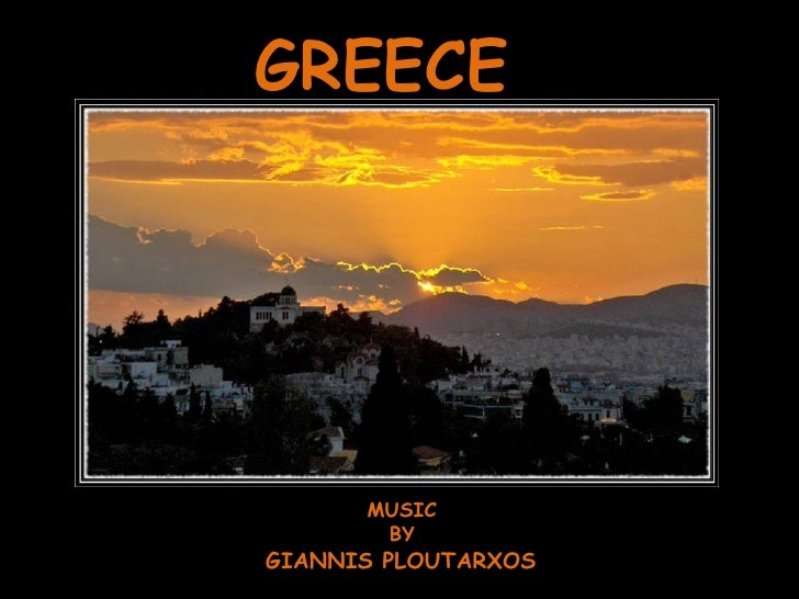 GREECE MUSIC BY GIANNIS PLOUTARXOS