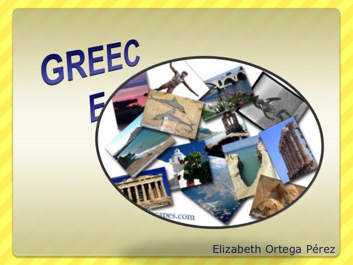 GREECE<br />Elizabeth Ortega Pérez <br />