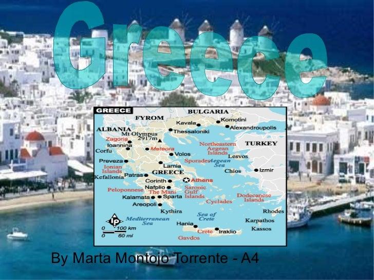 <ul><li>By Marta Montojo Torrente - A4 </li></ul>Greece