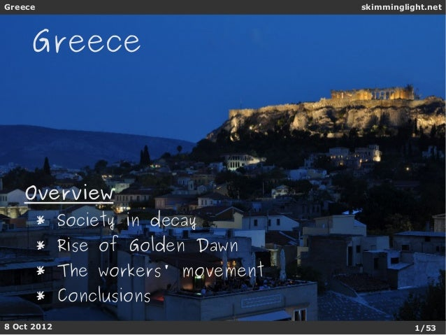 Greece                          skimminglight.net     Greece    Overview      * Society in decay      * Rise of Golden Daw...