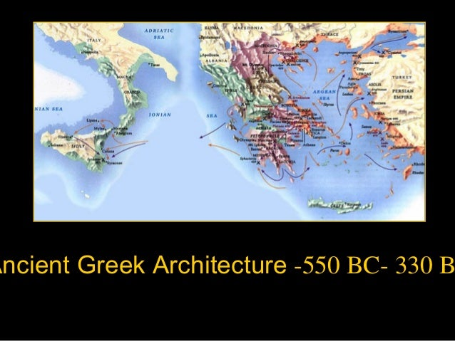 Ancient Greek Architecture -550 BC- 330 B