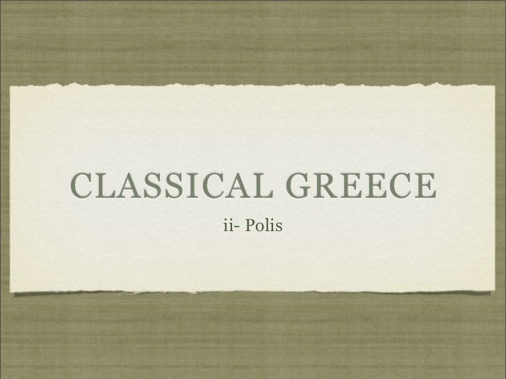 CLASSICAL GREECE      ii- Polis