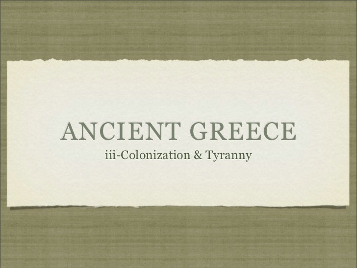 Greece 3 Colonization and Tyranny