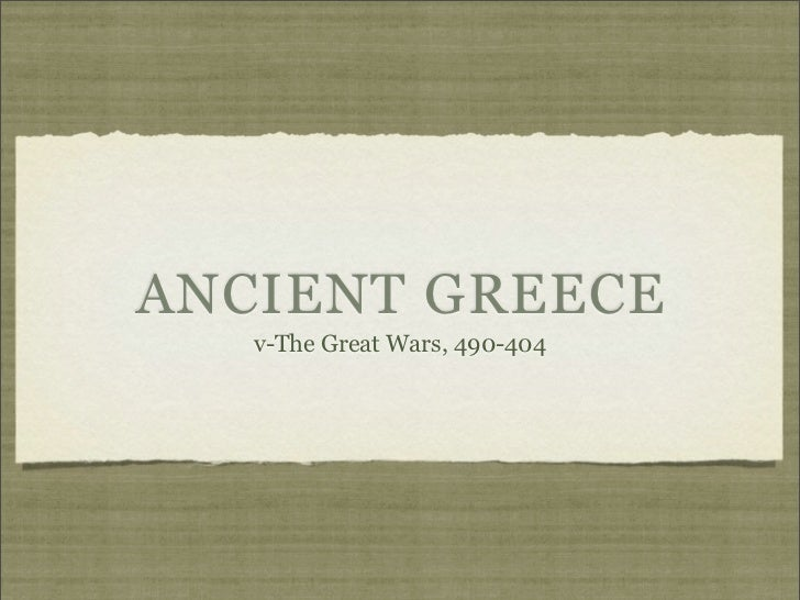 ANCIENT GREECE   v-The Great Wars, 490-404