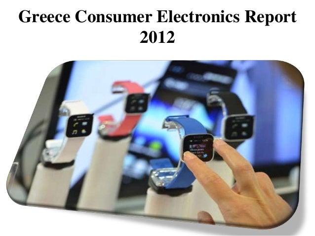 Greece Consumer Electronics Report             2012