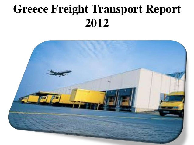 Greece Freight Transport Report             2012