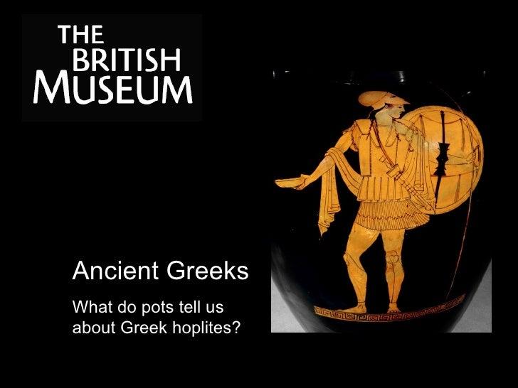 Ancient GreeksWhat do pots tell usabout Greek hoplites?