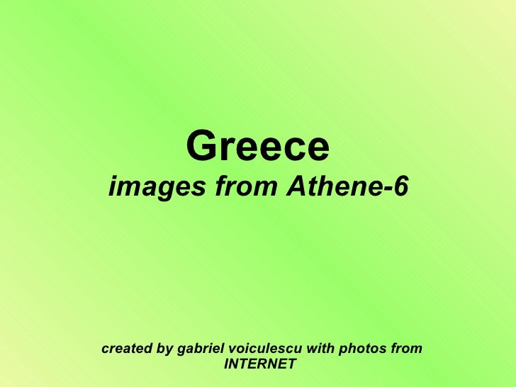 Greece images from Athene-6 created by gabriel voiculescu with photos from INTERNET