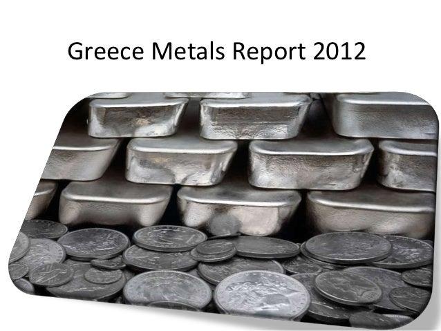 Greece Metals Report 2012