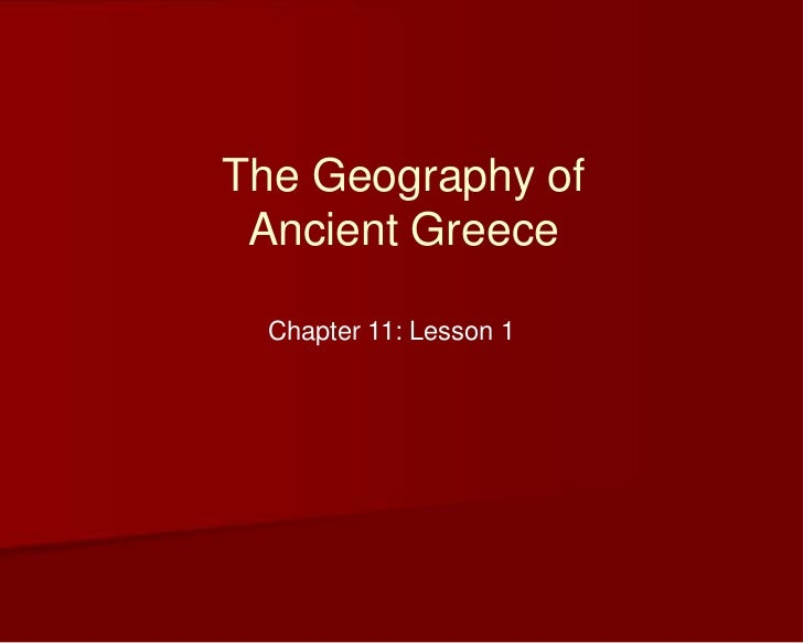 The Geography of Ancient Greece<br />Chapter 11: Lesson 1<br />
