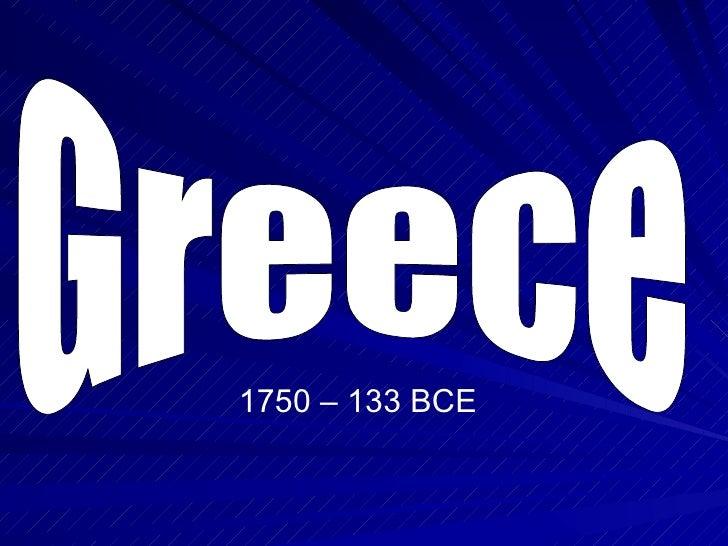Greece 1750 – 133 BCE