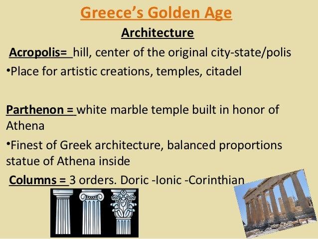 Greece's Golden Age                      ArchitectureAcropolis= hill,centeroftheoriginalcity-state/polis•Placefora...