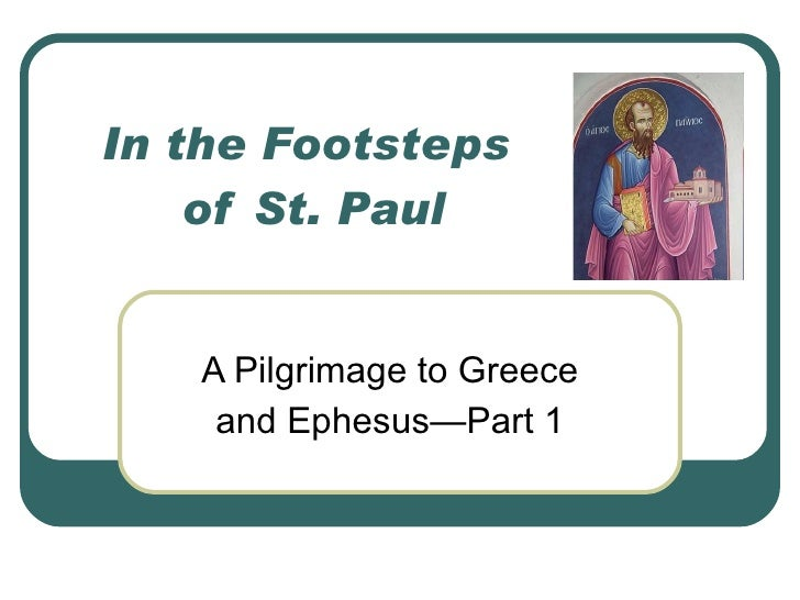 In the Footsteps  of St. Paul A Pilgrimage to Greece and Ephesus—Part 1