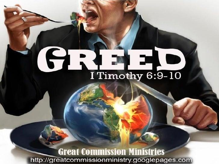 1 Timothy 6:9-10  9 Datapuwa't ang mga  nagsisipagnasang yumaman, ay  nangahuhulog sa tukso at sa silo at  sa maraming mga...