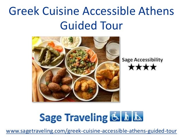 Greek Cuisine Accessible Athens Guided Tour www.sagetraveling.com/greek-cuisine-accessible-athens-guided-tour
