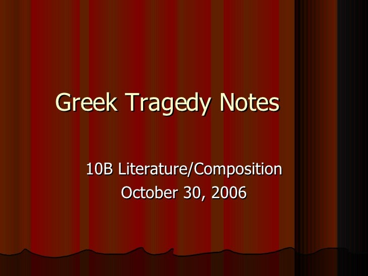 greek tragedy notes Oedipus the king and antigone greek tragedy notes play divisions greek plays are divided into the following parts 1 prologue - the opening scene that establishes the play.