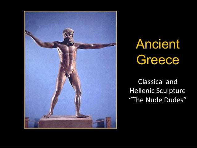 "Ancient Greece Classical and Hellenic Sculpture ""The Nude Dudes"""