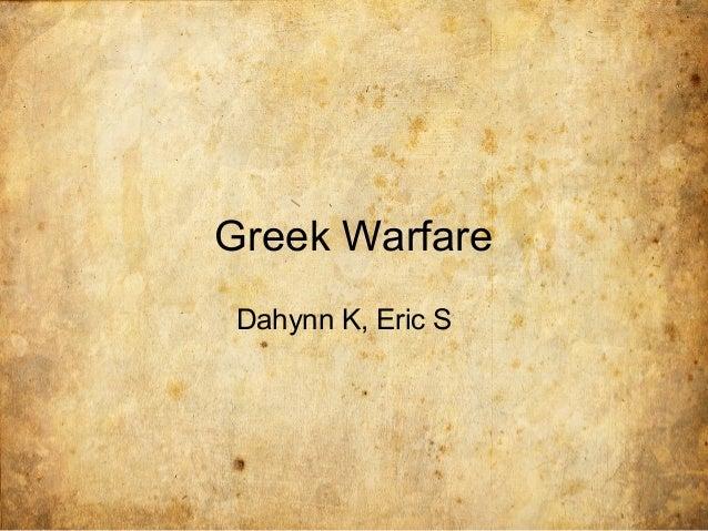 Greek Warfare Dahynn K, Eric S