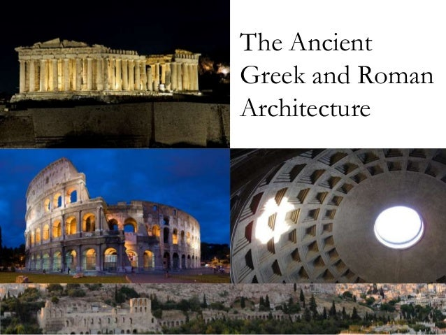 comparison of roman and greek architecture This paper discusses and compares greek and roman architecture.