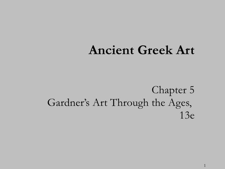 Chapter 5 Gardner's Art Through the Ages,  13e Ancient Greek Art