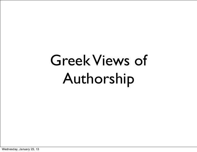 Greek Views of                             AuthorshipWednesday, January 23, 13