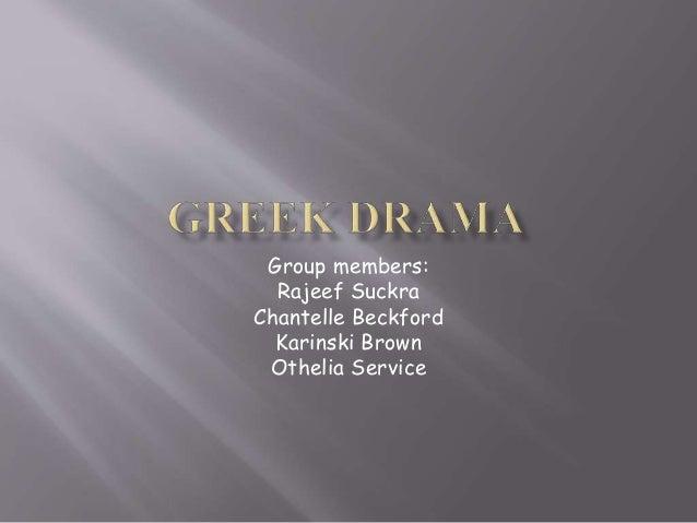 Group members: Rajeef Suckra Chantelle Beckford Karinski Brown Othelia Service