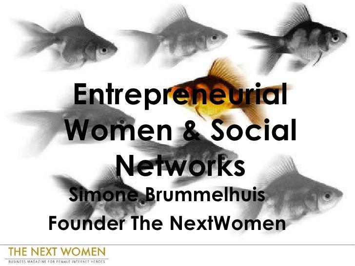 Entrepreneurial Women & Social Networks Simone Brummelhuis Founder The NextWomen