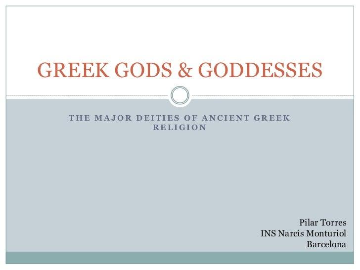 GREEK GODS & GODDESSES  THE MAJOR DEITIES OF ANCIENT GREEK              RELIGION                                        Pi...