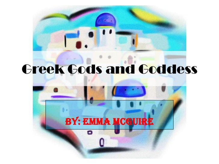 Greek gods and goddess by emma mcguire