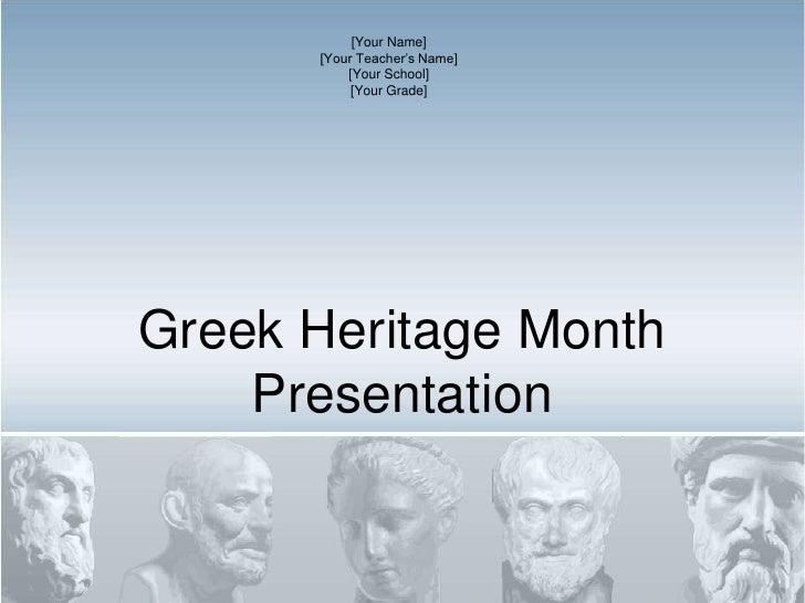 Greek Heritage Month Presentation<br />[Your Name]<br />[Your Teacher's Name]<br />[Your School]<br />[Your Grade]<br />