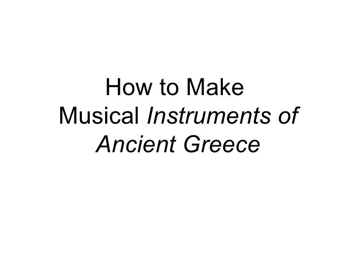 How to Make  Musical  Instruments of Ancient Greece