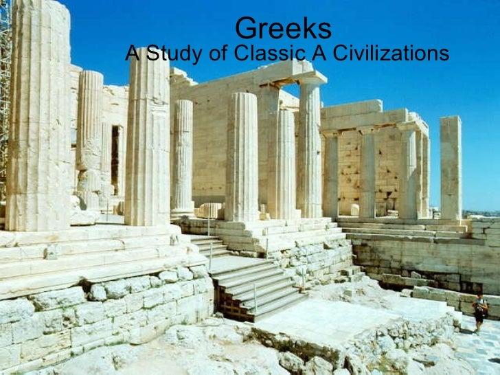 Greeks A Study of Classic A Civilizations