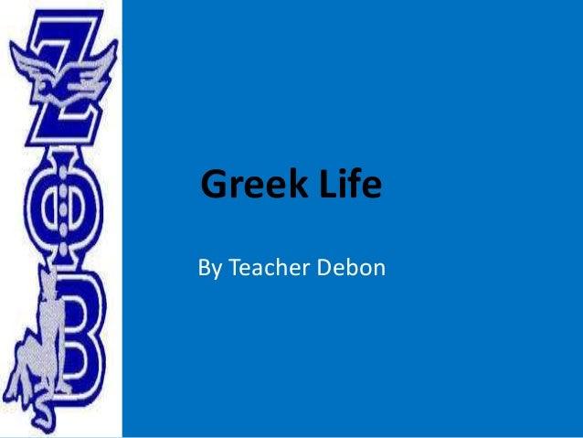 Greek Life By Teacher Debon