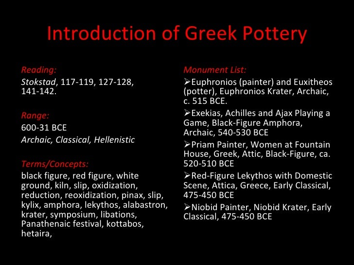 Introduction of Greek Pottery <ul><li>Reading: </li></ul><ul><li>Stokstad , 117-119, 127-128, 141-142. </li></ul><ul><li>R...