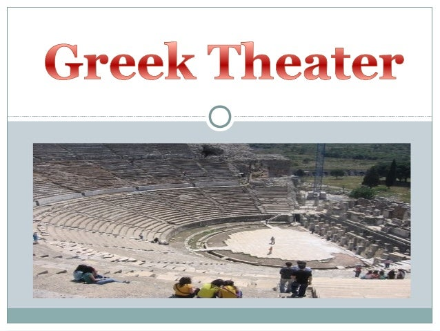 Greek Theater a theatrical culture that flourished in ancient Greece  between 550 and 220 BC. Athens Tragedy (late 6th ...