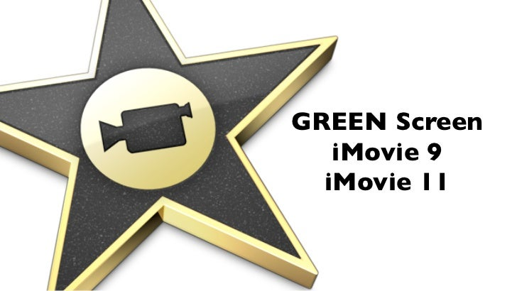 iMovie 9 or 11 Green Screen